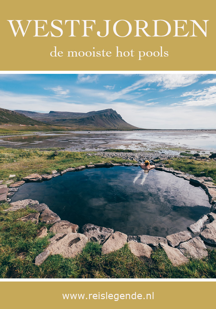 Mooiste hot pools in de Westfjorden van IJsland - Reislegende.nl